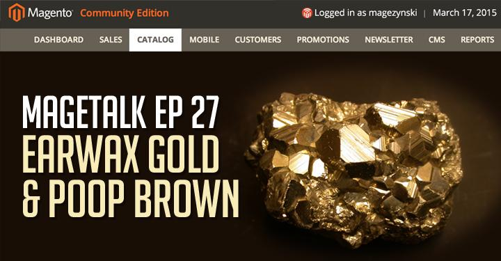 Episode 27 - Earwax Gold and Poop Brown
